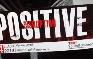 TEDxChange 2013 to Colombo Positive Disruption